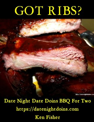 Got Ribs? (Date Night Doins BBQ For Two Book 6)