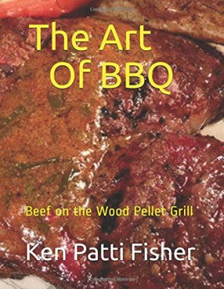 The Art Of BBQ: Beef on the Wood Pellet Grill Cookbook