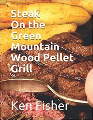 Steak on the Green Mountain Wood Pellet Grill Cookbook