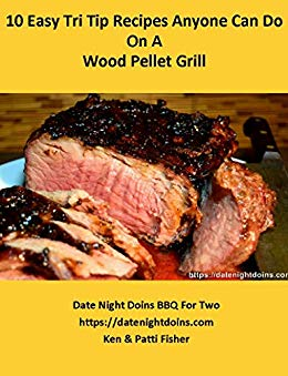 10 Easy Tri Tip Recipes Anyone Can Do Cookbook
